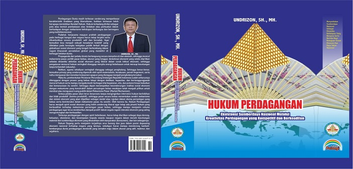 Resensi Buku: Hukum Perdagangan, Eksistensi Sumberdaya Nasional melalui Kreativitas Perdagangan yang Kompetitif dan Berkeadilan